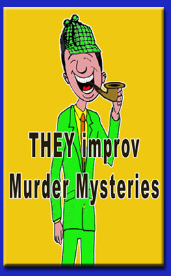 THEY improv whodunit